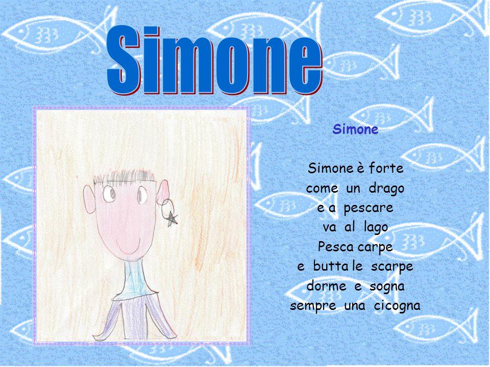 Simone Simone Simone è forte come un drago e a pescare va al lago