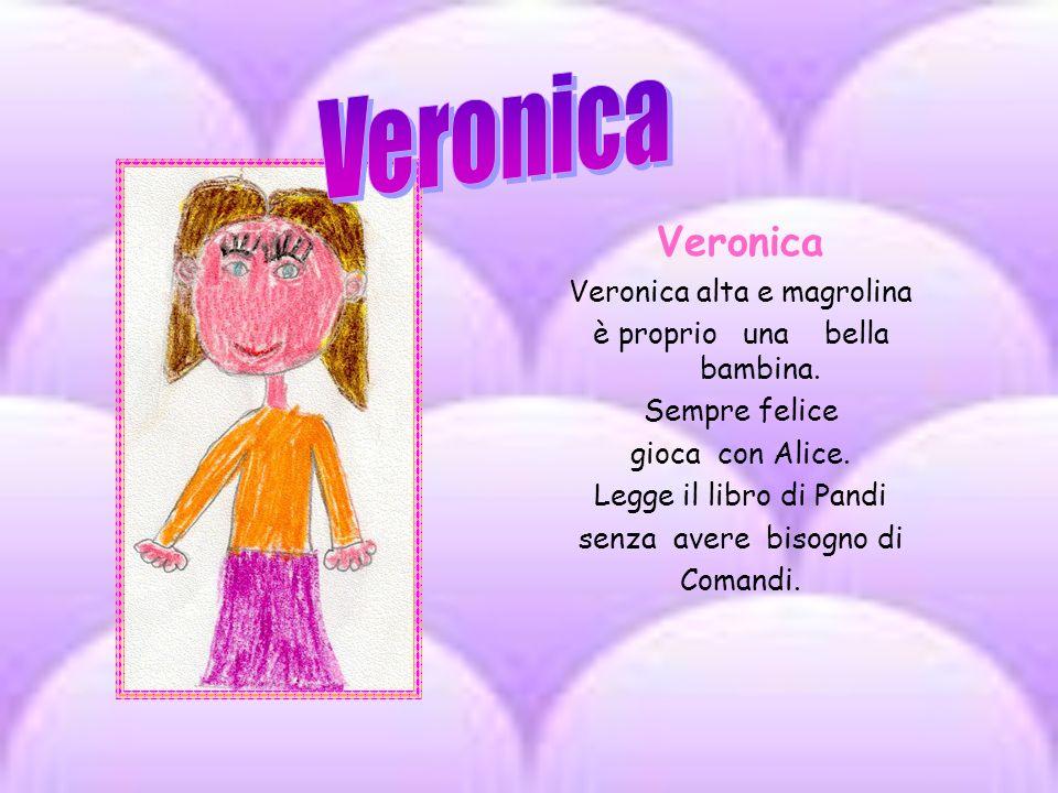 Veronica Veronica Veronica alta e magrolina