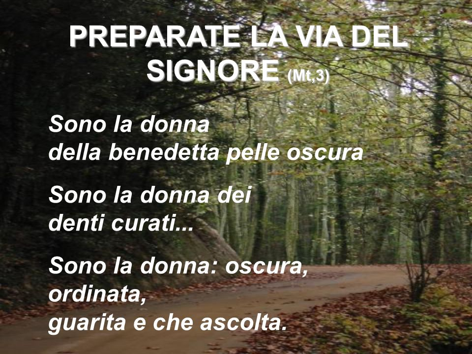 PREPARATE LA VIA DEL SIGNORE (Mt,3)