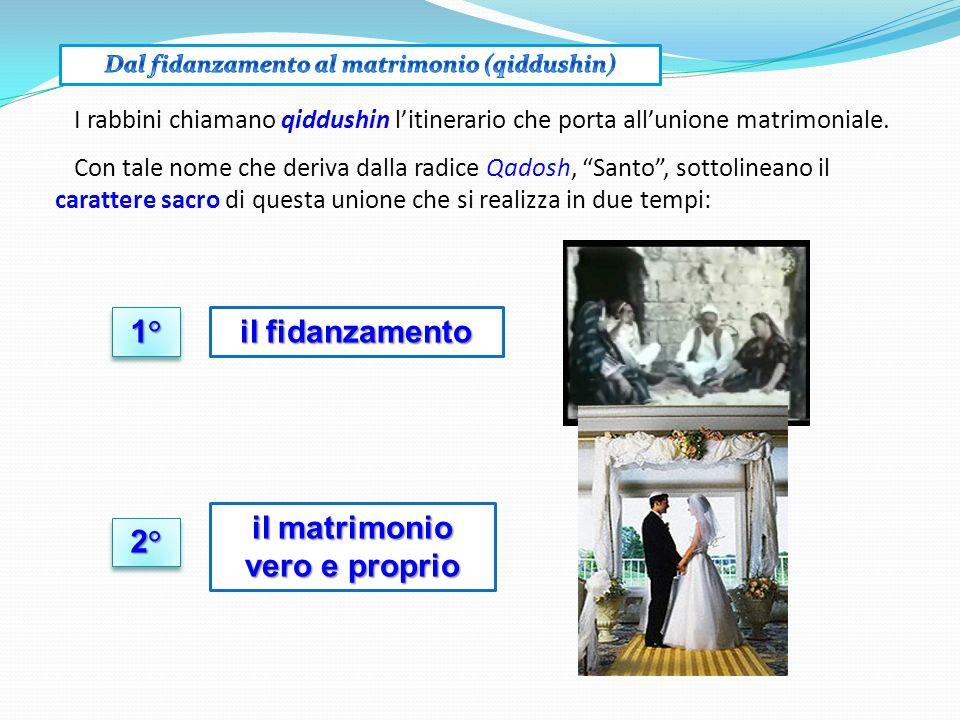 1° il fidanzamento il matrimonio vero e proprio 2°