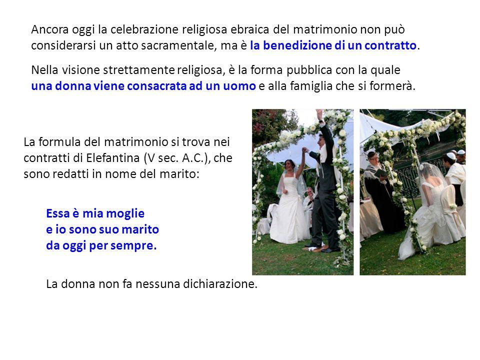 Ancora oggi la celebrazione religiosa ebraica del matrimonio non può considerarsi un atto sacramentale, ma è la benedizione di un contratto.