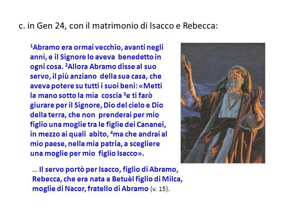 c. in Gen 24, con il matrimonio di Isacco e Rebecca: