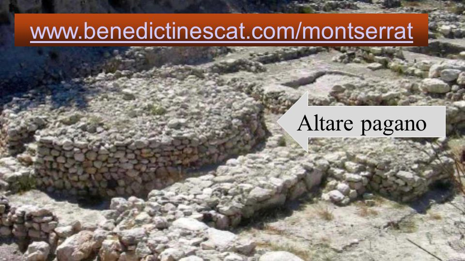 www.benedictinescat.com/montserrat Altare pagano