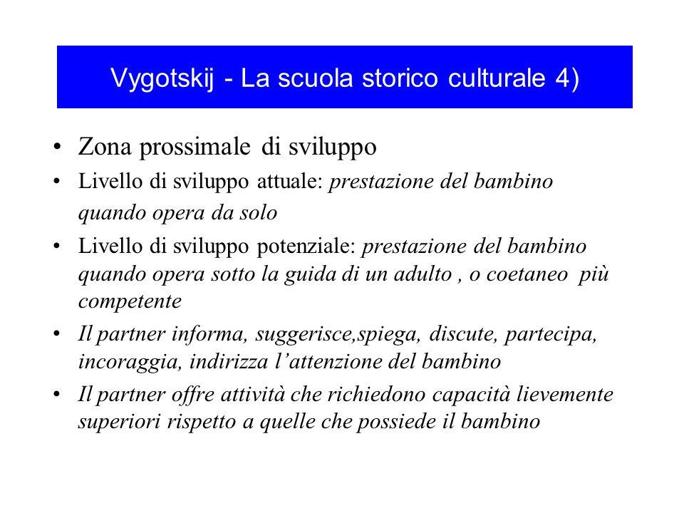 Vygotskij - La scuola storico culturale 4)