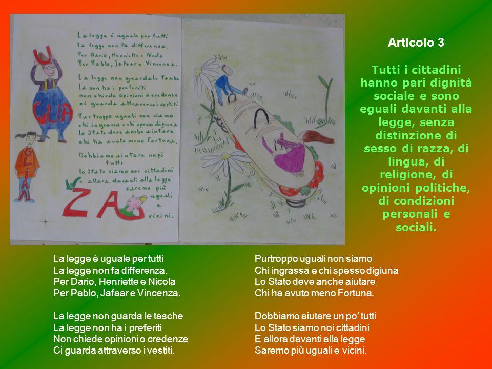 ArtIcolo 3 Tutti i cittadini hanno pari dignità sociale e sono eguali davanti alla legge, senza distinzione di sesso di razza, di lingua, di religione, di opinioni politiche, di condizioni personali e sociali.