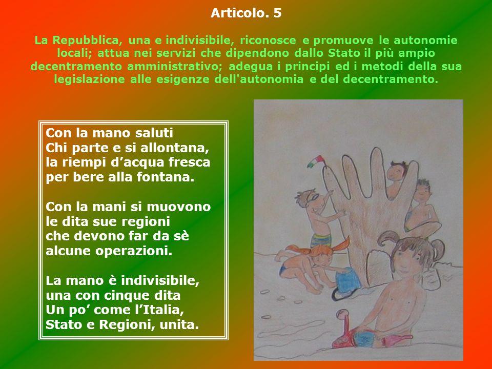 Articolo. 5 La Repubblica, una e indivisibile, riconosce e promuove le autonomie locali; attua nei servizi che dipendono dallo Stato il più ampio decentramento amministrativo; adegua i principi ed i metodi della sua legislazione alle esigenze dell autonomia e del decentramento.