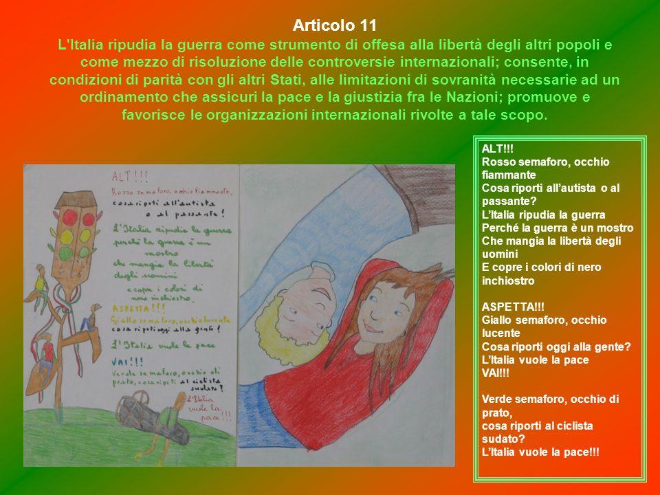Articolo 11 L Italia ripudia la guerra come strumento di offesa alla libertà degli altri popoli e come mezzo di risoluzione delle controversie internazionali; consente, in condizioni di parità con gli altri Stati, alle limitazioni di sovranità necessarie ad un ordinamento che assicuri la pace e la giustizia fra le Nazioni; promuove e favorisce le organizzazioni internazionali rivolte a tale scopo.