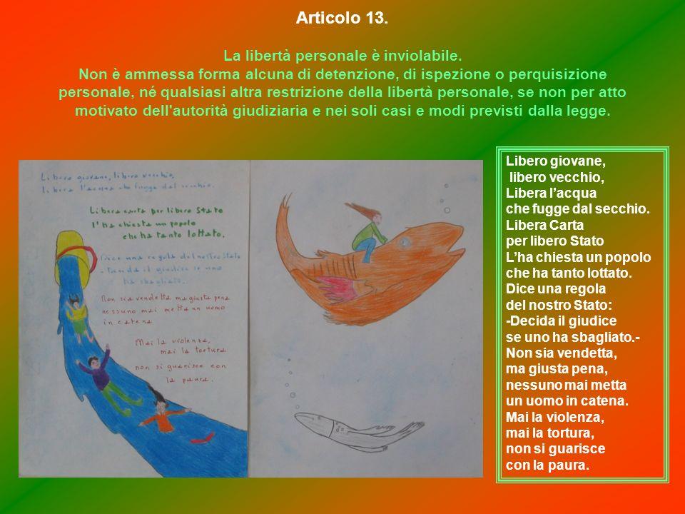 Articolo 13. La libertà personale è inviolabile