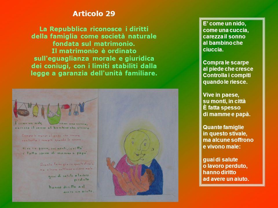 Articolo 29La Repubblica riconosce i diritti della famiglia come società naturale fondata sul matrimonio.