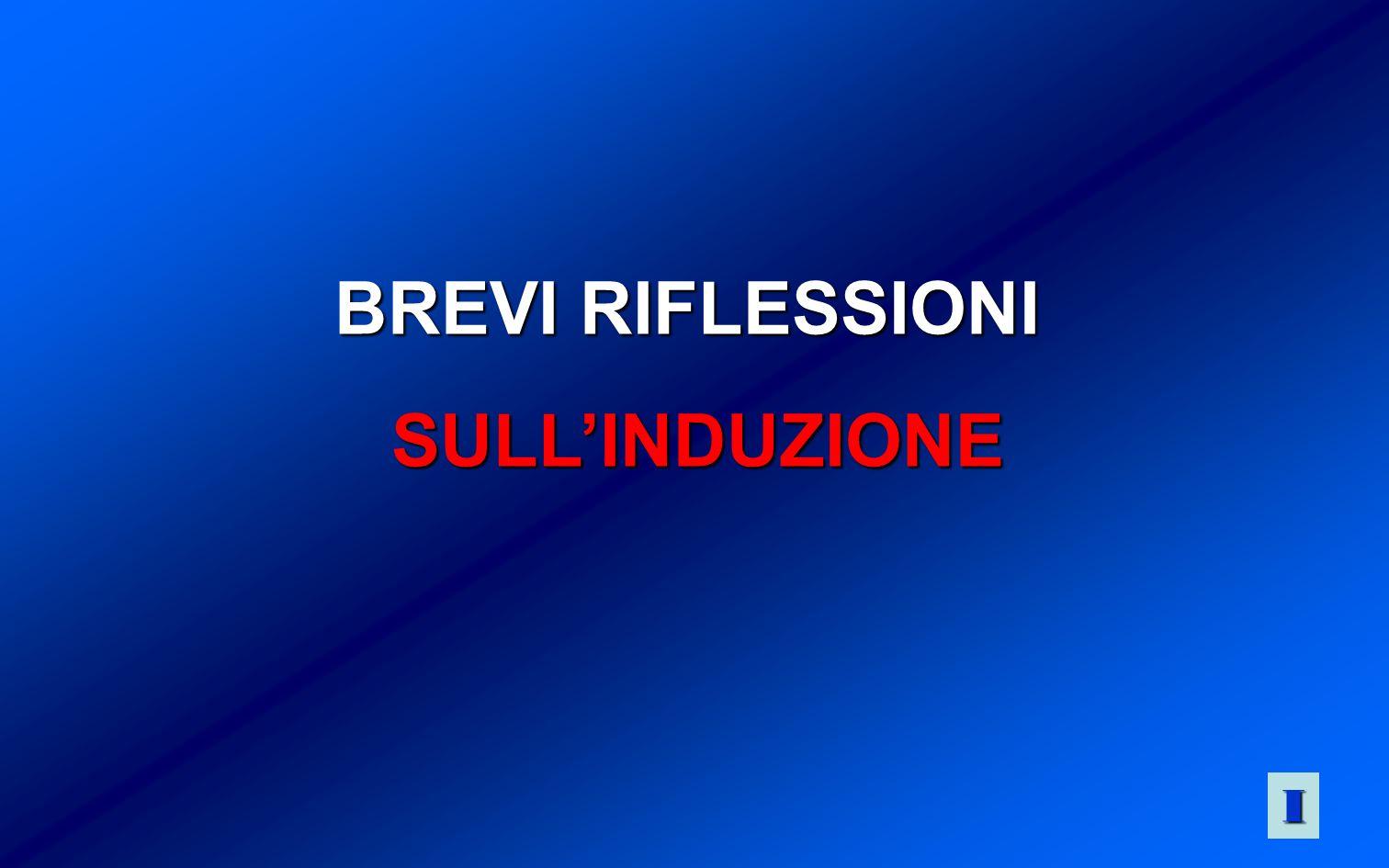 BREVI RIFLESSIONI SULL'INDUZIONE