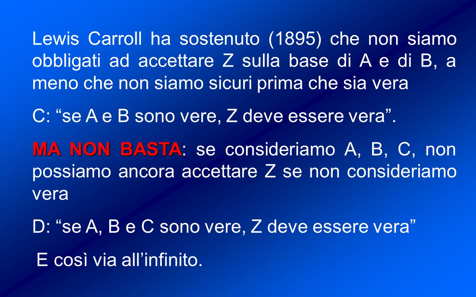 C: se A e B sono vere, Z deve essere vera .