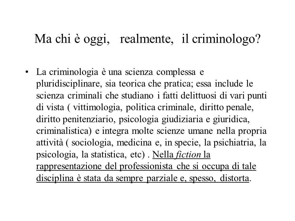 Ma chi è oggi, realmente, il criminologo