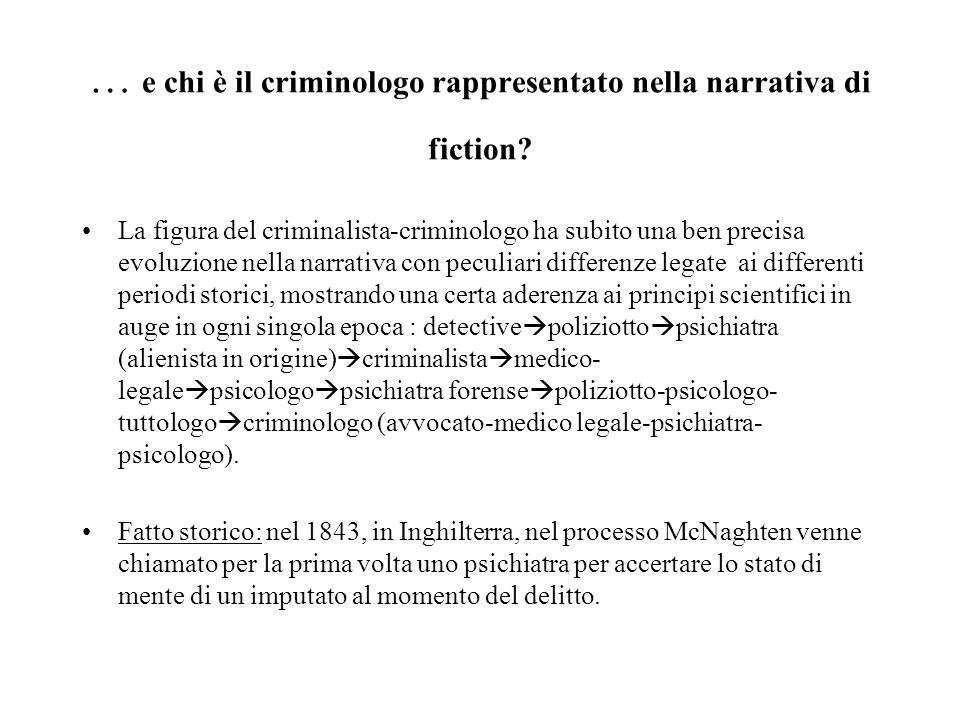 … e chi è il criminologo rappresentato nella narrativa di fiction
