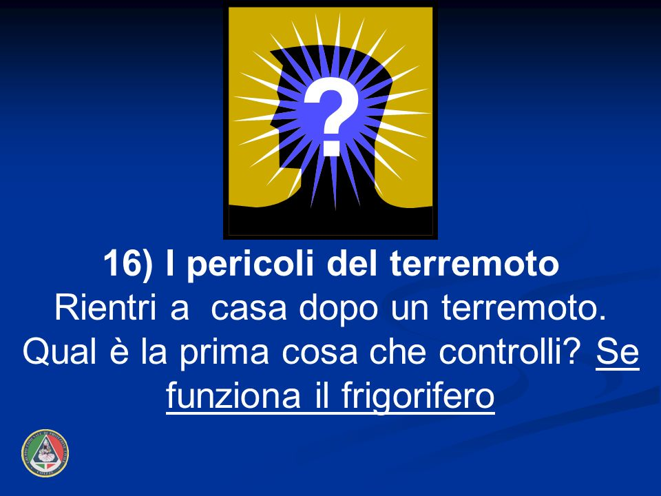 16) I pericoli del terremoto