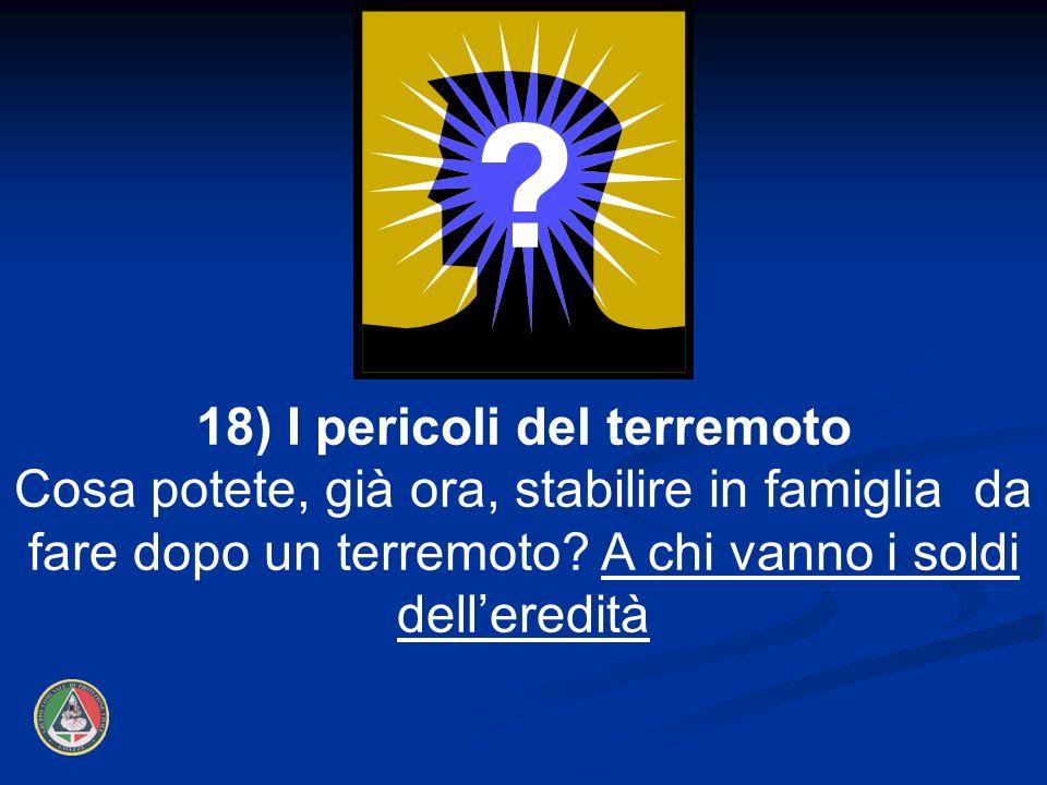 18) I pericoli del terremoto