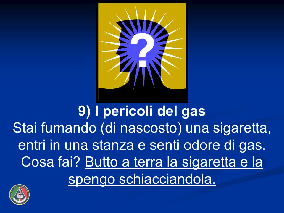 9) I pericoli del gas