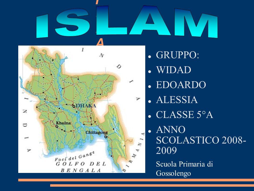 ISLAM ISLAM GRUPPO: WIDAD EDOARDO ALESSIA CLASSE 5°A