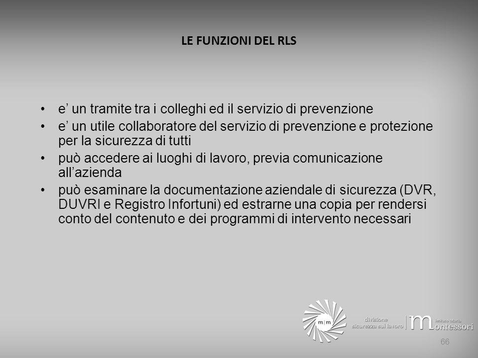 LE FUNZIONI DEL RLS e' un tramite tra i colleghi ed il servizio di prevenzione.