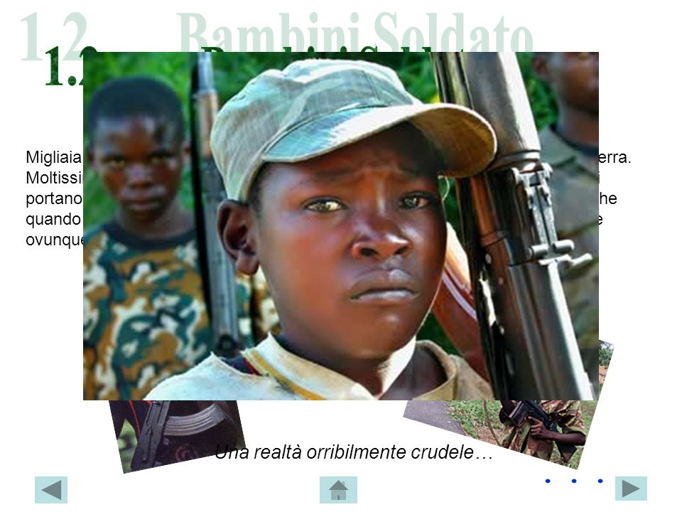 1.2 Bambini Soldato . . . Una realtà orribilmente crudele…