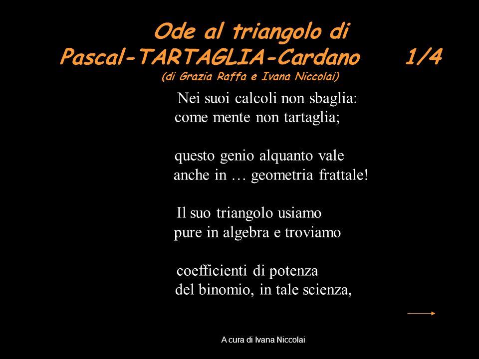 Ode al triangolo di Pascal-TARTAGLIA-Cardano 1/4 (di Grazia Raffa e Ivana Niccolai)