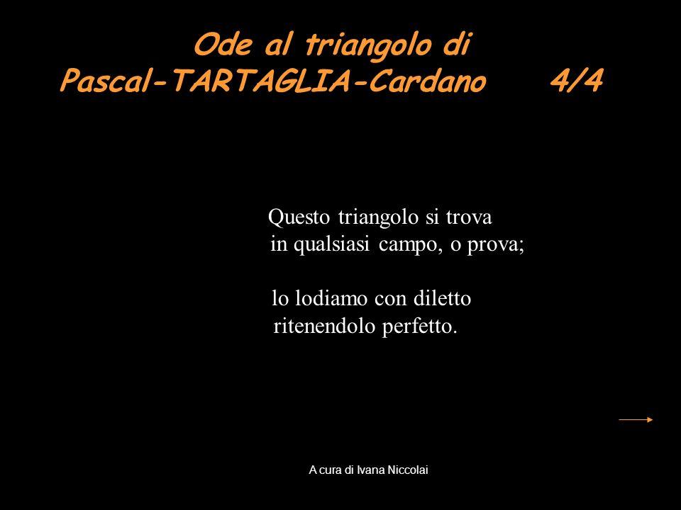 Ode al triangolo di Pascal-TARTAGLIA-Cardano 4/4