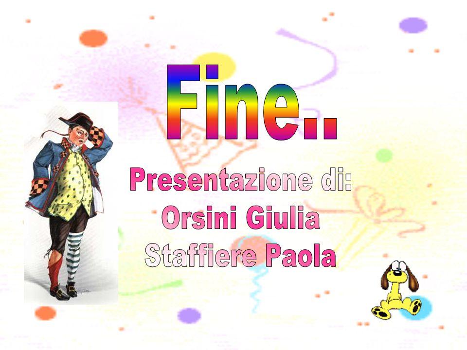 Fine.. Presentazione di: Orsini Giulia Staffiere Paola