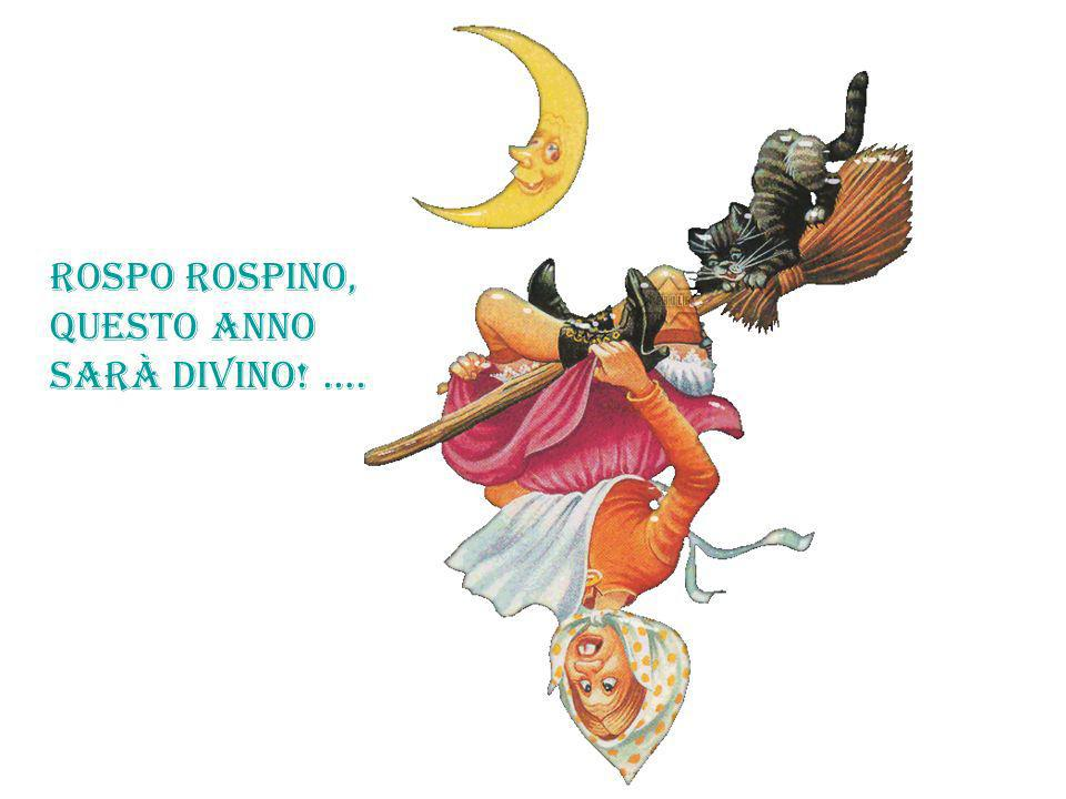Rospo rospino, questo anno sarà divino! ….