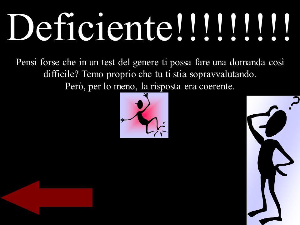 Deficiente!!!!!!!!!