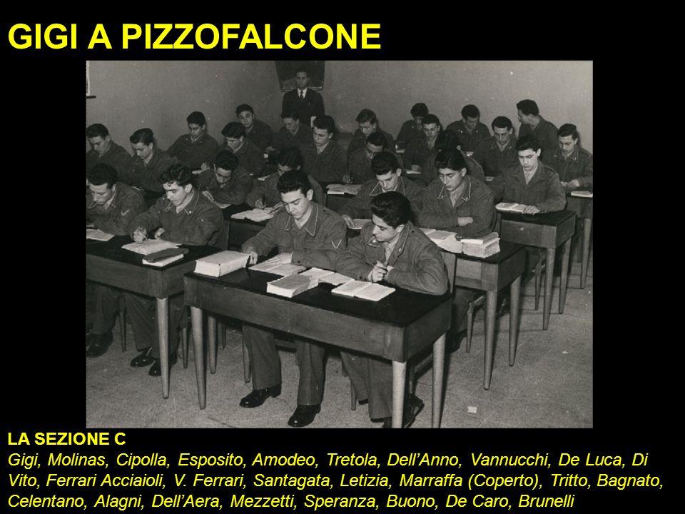 GIGI A PIZZOFALCONE LA SEZIONE C