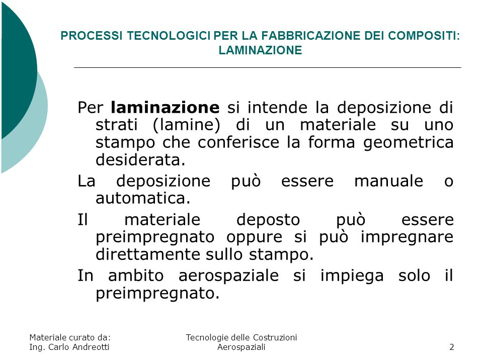 PROCESSI TECNOLOGICI PER LA FABBRICAZIONE DEI COMPOSITI: LAMINAZIONE
