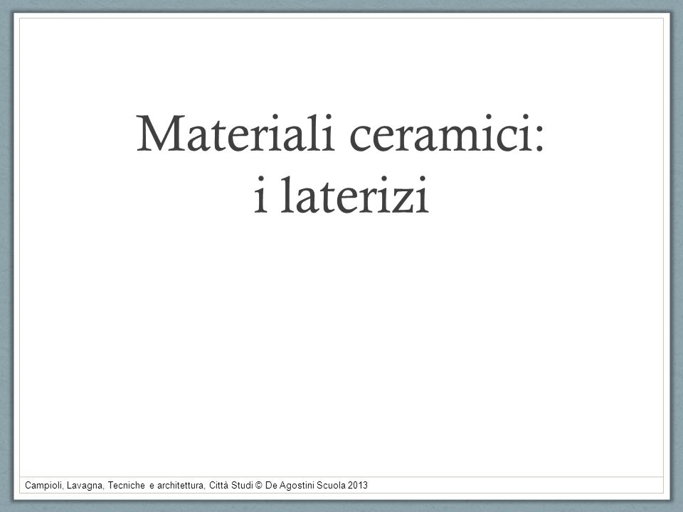 Materiali ceramici: i laterizi