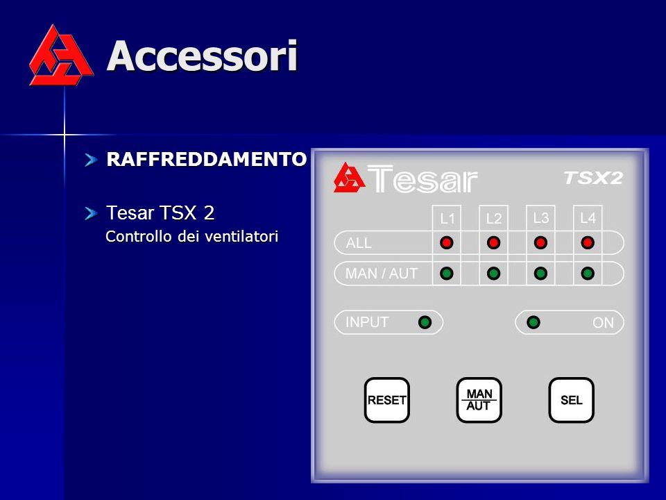 Accessori RAFFREDDAMENTO Tesar TSX 2 Controllo dei ventilatori