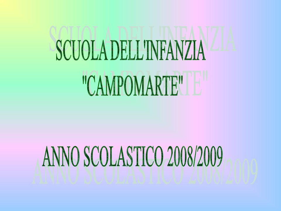 SCUOLA DELL INFANZIA CAMPOMARTE ANNO SCOLASTICO 2008/2009