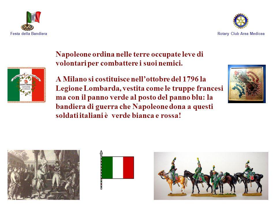 Festa della Bandiera Rotary Club Area Medicea. Napoleone ordina nelle terre occupate leve di volontari per combattere i suoi nemici.