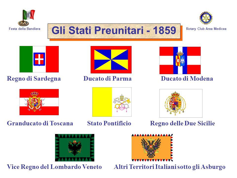 Gli Stati Preunitari - 1859 Festa della Bandiera. Rotary Club Area Medicea.