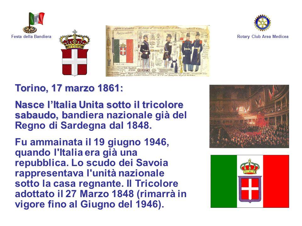 Festa della Bandiera Rotary Club Area Medicea. Torino, 17 marzo 1861: