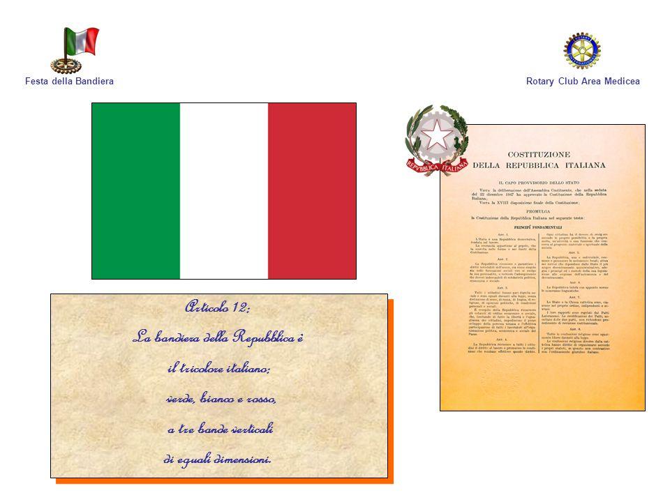 La bandiera della Repubblica è il tricolore italiano: