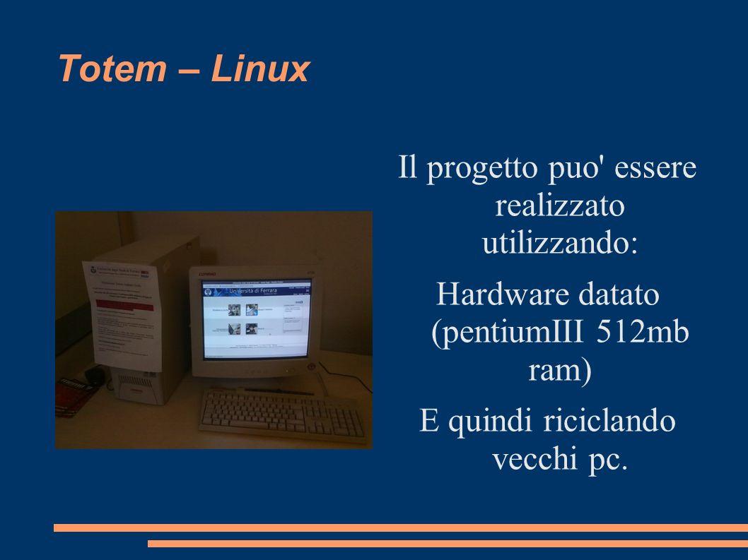 Totem – Linux Il progetto puo essere realizzato utilizzando: