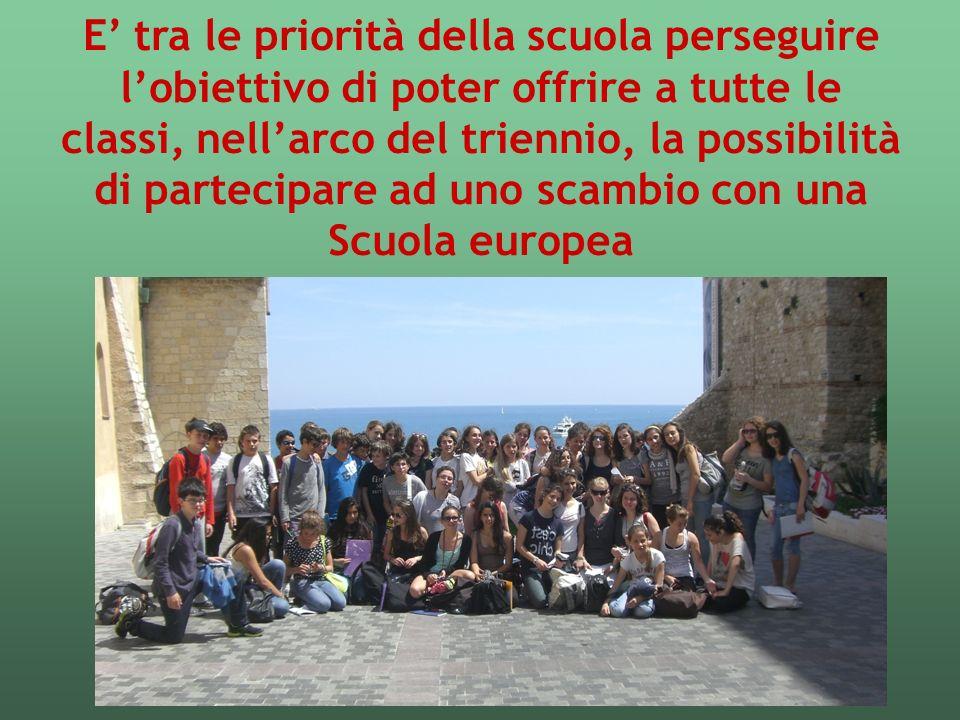E' tra le priorità della scuola perseguire l'obiettivo di poter offrire a tutte le classi, nell'arco del triennio, la possibilità di partecipare ad uno scambio con una Scuola europea