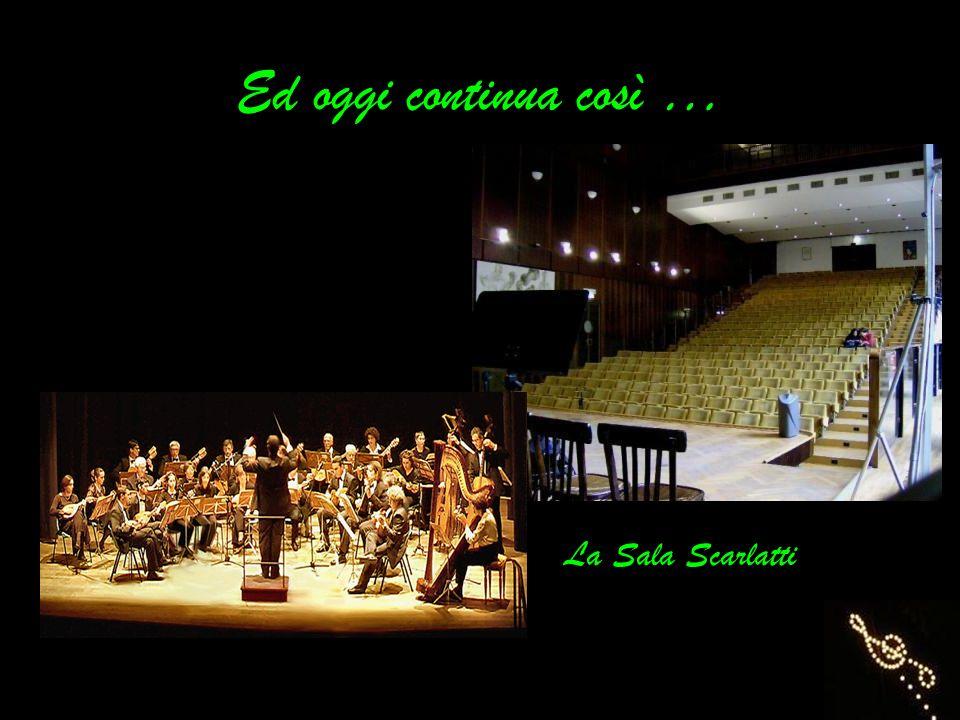 Ed oggi continua così … La Sala Scarlatti