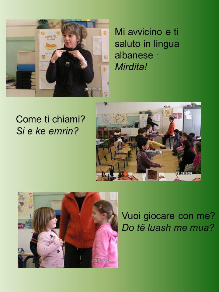 Mi avvicino e ti saluto in lingua albanese : Mirdita!