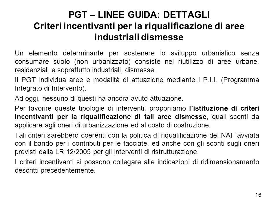 PGT – LINEE GUIDA: DETTAGLI Criteri incentivanti per la riqualificazione di aree industriali dismesse
