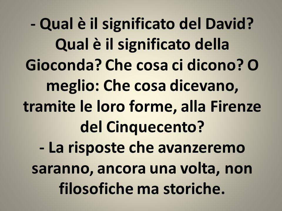 - Qual è il significato del David. Qual è il significato della Gioconda.