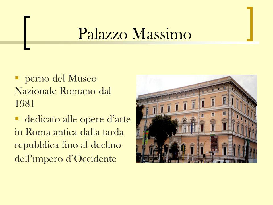 Palazzo Massimo perno del Museo Nazionale Romano dal 1981
