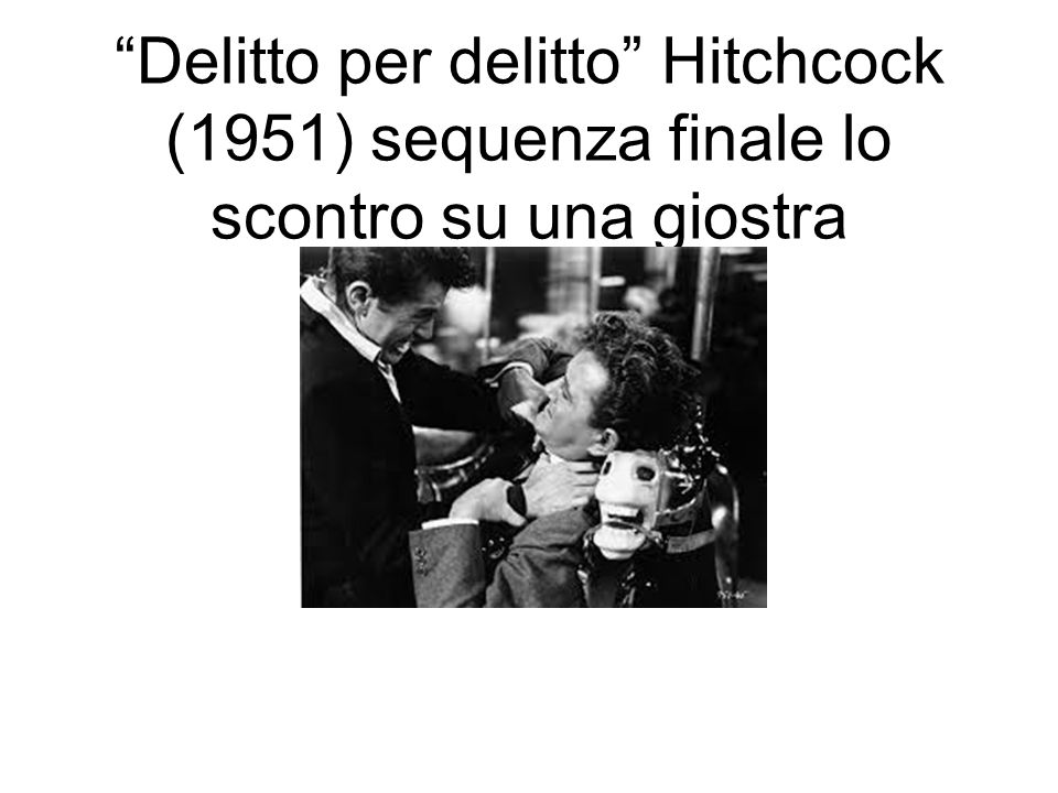 Delitto per delitto Hitchcock (1951) sequenza finale lo scontro su una giostra