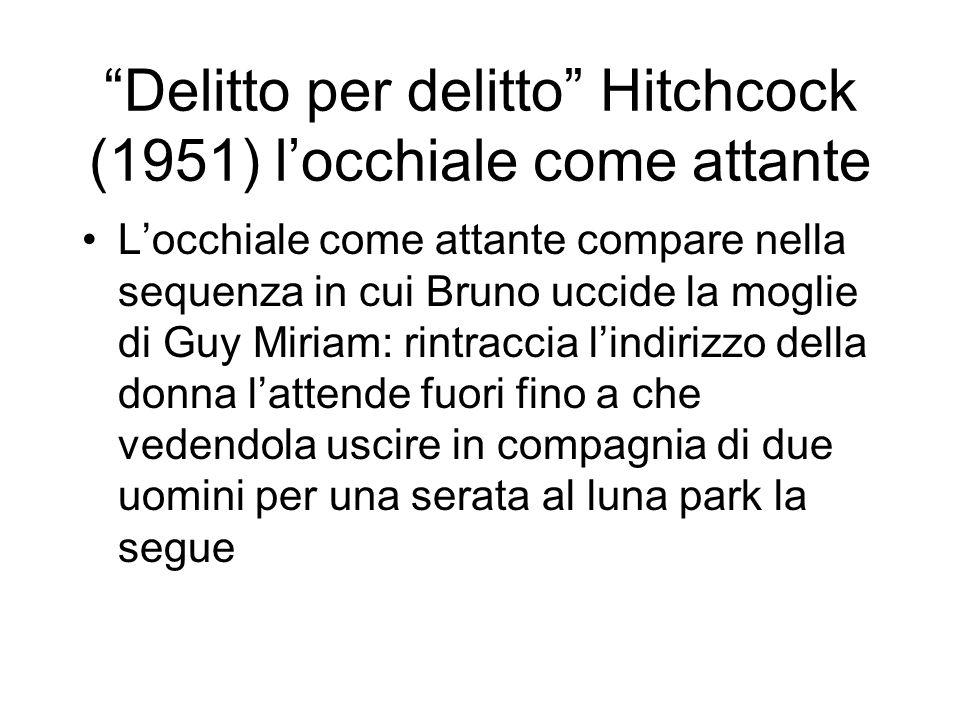 Delitto per delitto Hitchcock (1951) l'occhiale come attante