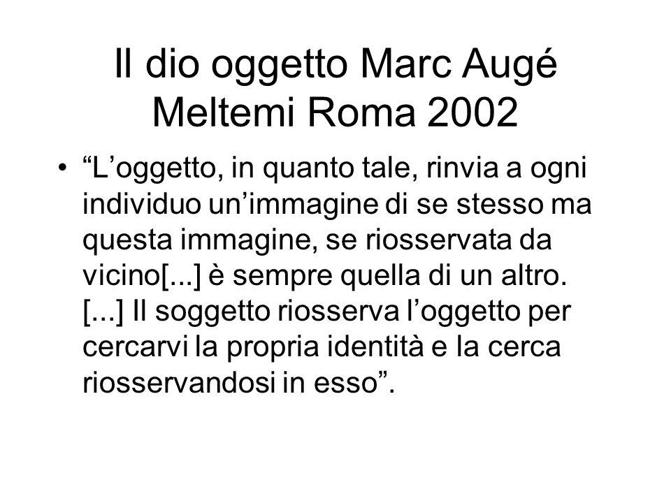 Il dio oggetto Marc Augé Meltemi Roma 2002