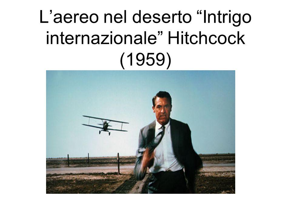 L'aereo nel deserto Intrigo internazionale Hitchcock (1959)