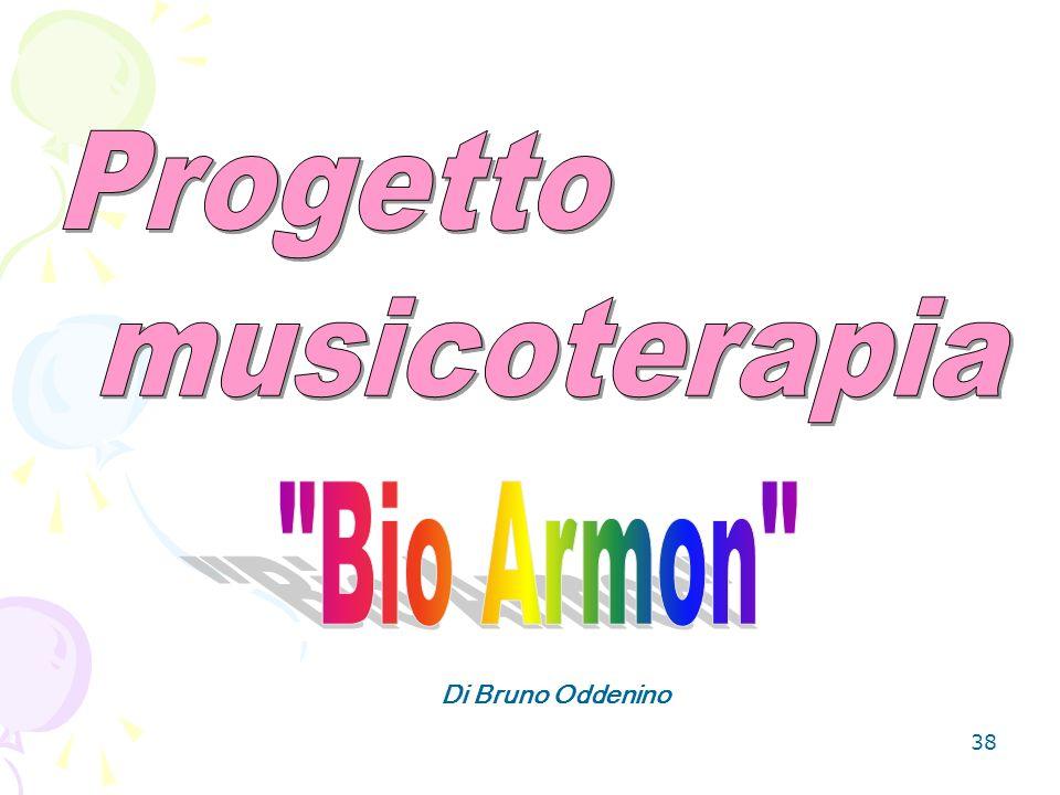 Progetto musicoterapia Bio Armon Di Bruno Oddenino