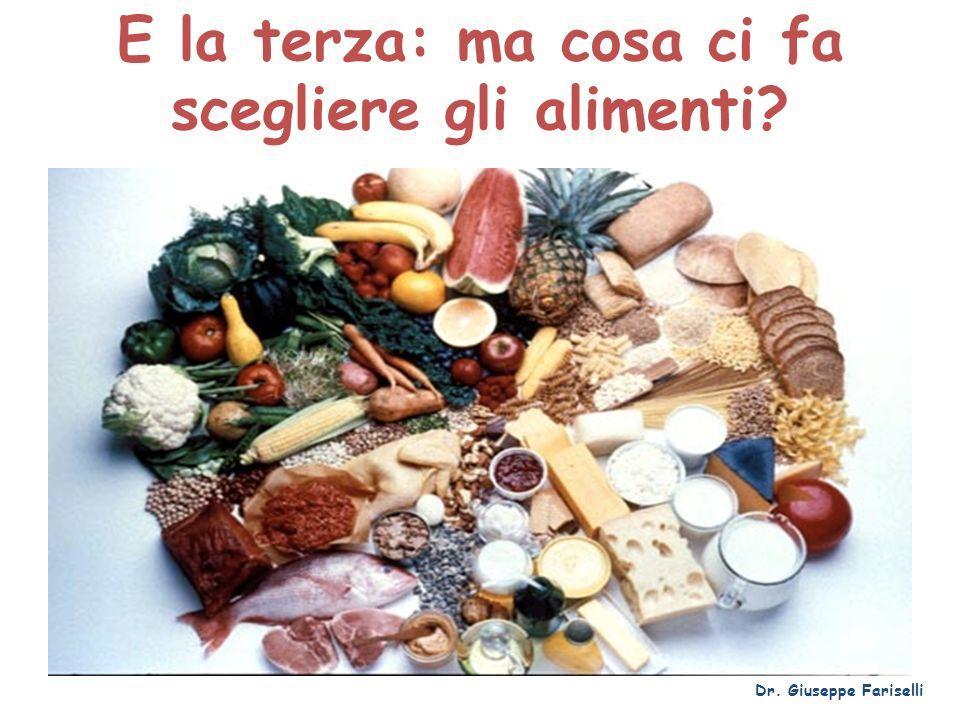 E la terza: ma cosa ci fa scegliere gli alimenti